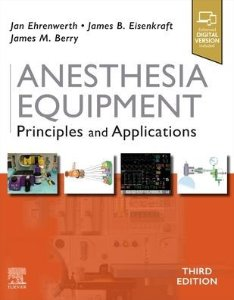 Anesthesia Equipment: Principles and Applications,3/e
