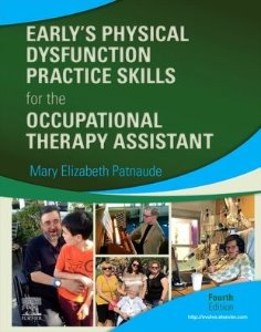 Early's Physical Dysfunction Practice Skills for the Occupational Therapy Assistant,4/e