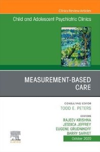 Measurement-Based Care An Issue of ChildAnd Adolescent Psychiatric Clinics of North America