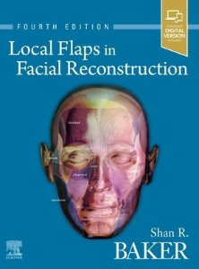 Local Flaps in Facial Reconstruction,4/e