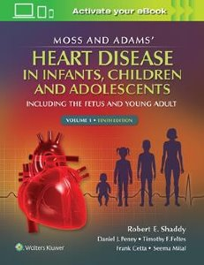 Moss & Adams' Heart Disease in infants, Children, and Adolescents, 10/e