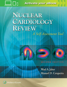 Nuclear Cardiology Review: A Self-Assessment Tool,2/e