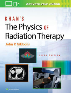 The Physics of Radiation Therapy, 6/e